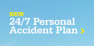 NEW 24/7 Personal Accident Plan - click here for more